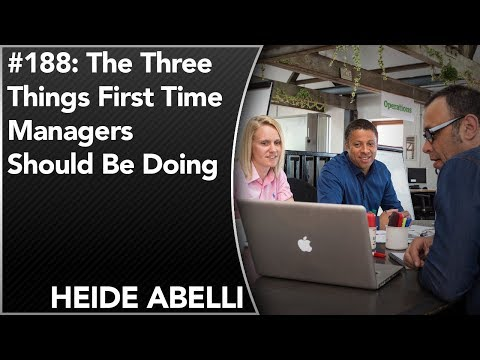 #188: The 3 Things First Time Managers Should Be Doing | Heide Abelli