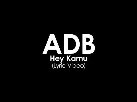 Hey Kamu - ADB (Official Lyric Video)