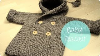 Repeat youtube video KNITTING TUTORIAL - BABY PEACOAT