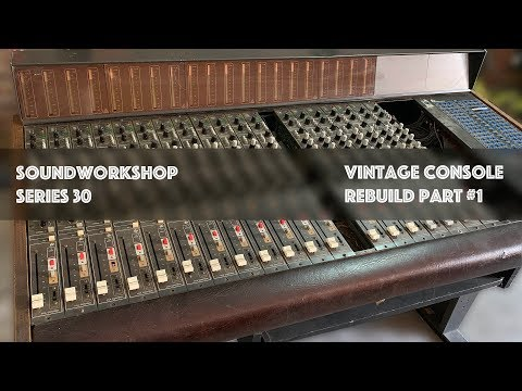 Sound Workshop - Vintage Studio Console Rebuild - PART #1