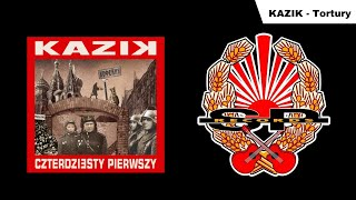 KAZIK - Tortury [OFFICIAL AUDIO]