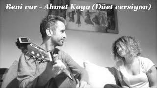 Beni vur - Ahmet Kaya (Düet cover : Evrim Bayramoğlu & Cenk Bayramoğlu)