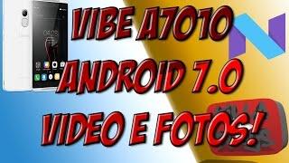 ANDROID 7.0 NO LENOVO VIBE A7010?? PROVA EM VÍDEO!!!