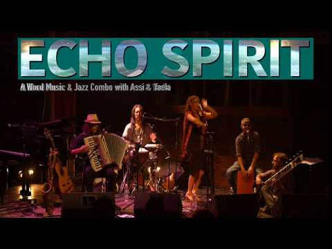 Echo Spirit /  The Assi Rose & Yaela Quintet Live in Tel-Aviv