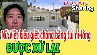Donate Sharing | N,ữ Việt kiều gi,ế,t ch,ồ,ng bằng túi ni-lông ĐƯỢC X,Ử LẠI