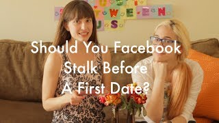 Should You Facebook Stalk Before A First Date? I Just Between Us