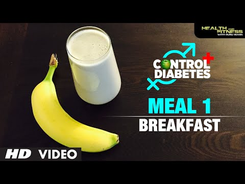 CONTROL DIABETES | Meal 01 (Breakfast) | Program by Guru Mann