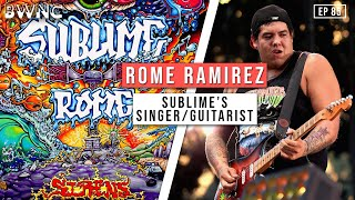 How Rome became the lead singer of SUBLIME with Rome!   EP 85