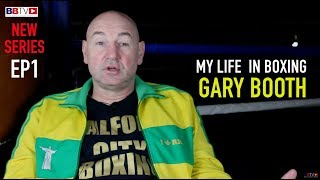 MY LIFE IN BOXING (EP1) GARY BOOTH - SALFORD CITY BOXING ACADEMY