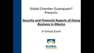 Globinar by Global Chamber® Guanajuato: Security and Financial Aspects of Doing Business in Mexico