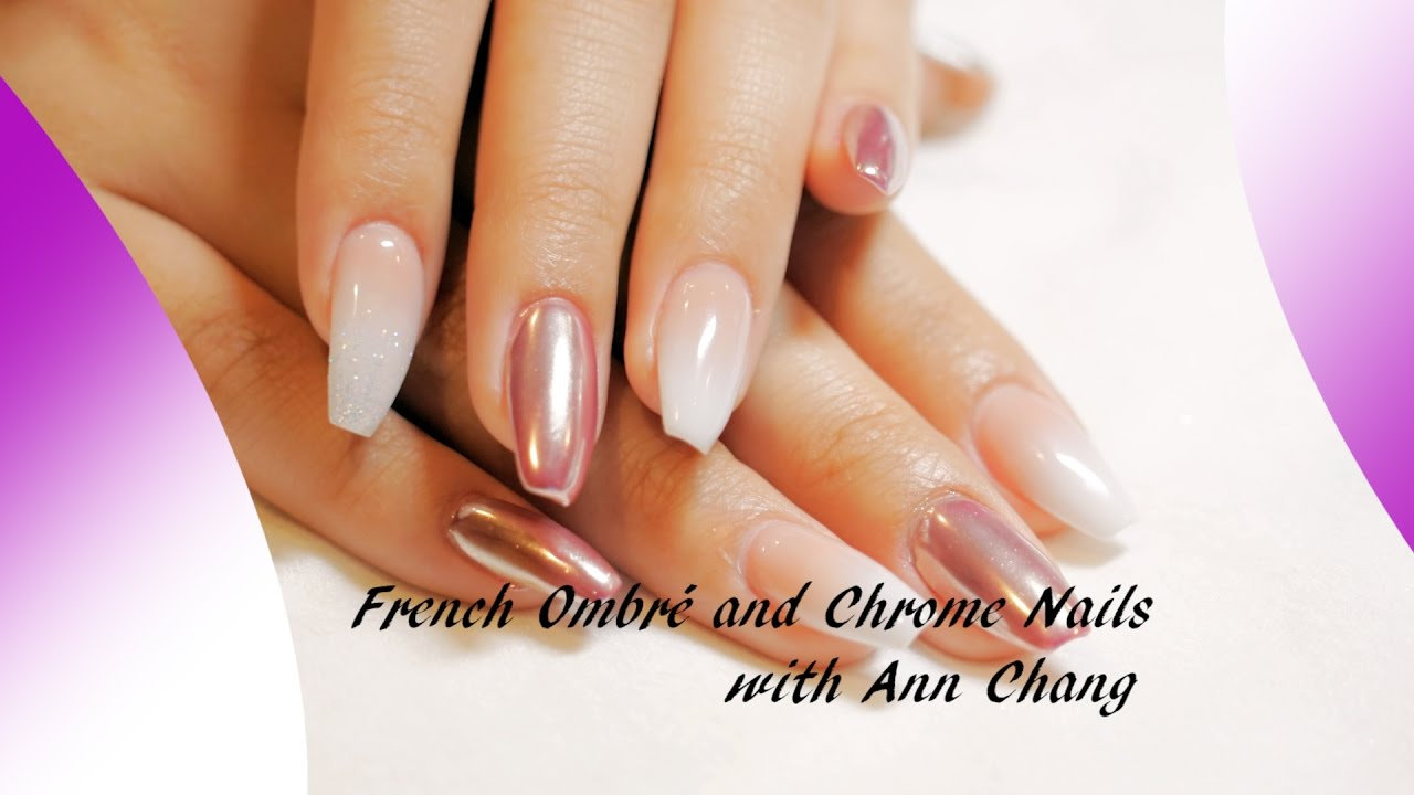 French Ombre And Chrome Nails With Ann Chang