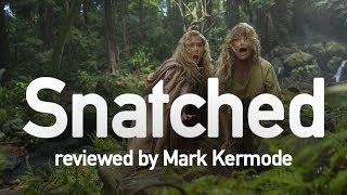 Snatched reviewed by Mark Kermode