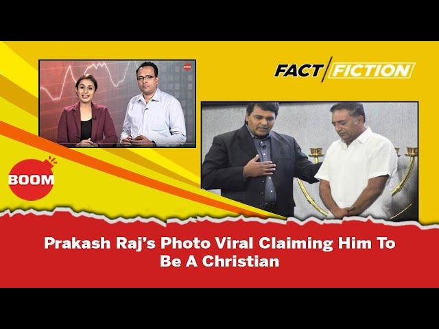 Fact Vs Fiction: Prakash Raj's Photo Viral Claiming Him To Be A Christian