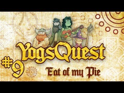 YogsQuest Episode 9: Eat Of My Pie - Funny D&D session