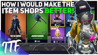 How I Would Make The Item Shops BETTER! (Fortnite Battle Royale)