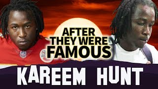 Kareem Hunt | AFTER They Were Famous | Released from the Kansas City Chiefs