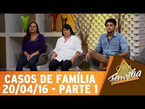 Casos de Família (20/04/16) - Você fala que gosta de mulher porque não aceitar ser gay? - Parte 1