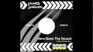 Piano Junkies - Here Goes The Sound (Rave breaks Mix)
