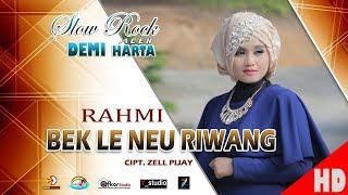 Gambar cover RAHMI - BEK LE NEU RIWANG ( Slow Rock Aceh DEMI HARTA ) HD Video Qualit 2017