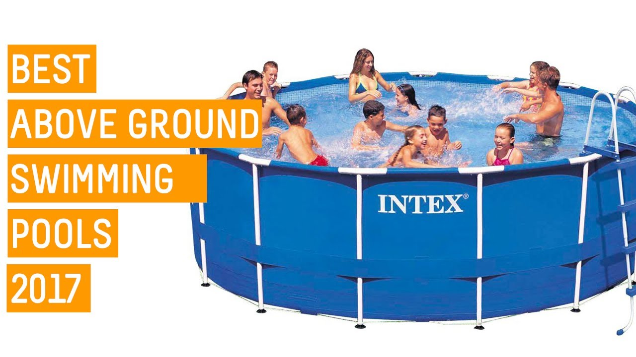 Intex Vs Bestway Review Best Above Ground Pools For Summer 2018 Top 4 Best Above Ground Pools Intex Pool