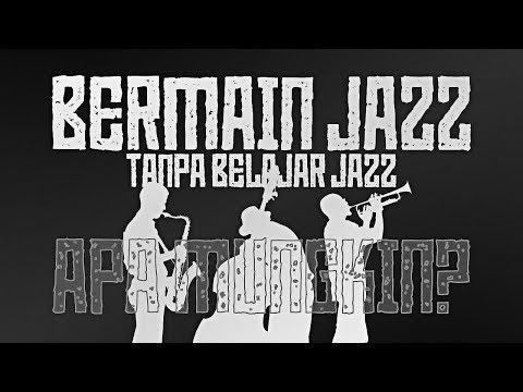 Mungkin Gak Improvisasi Jazz Tanpa Belajar Jazz?