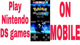 How to play Nintendo DS games on mobile phone.