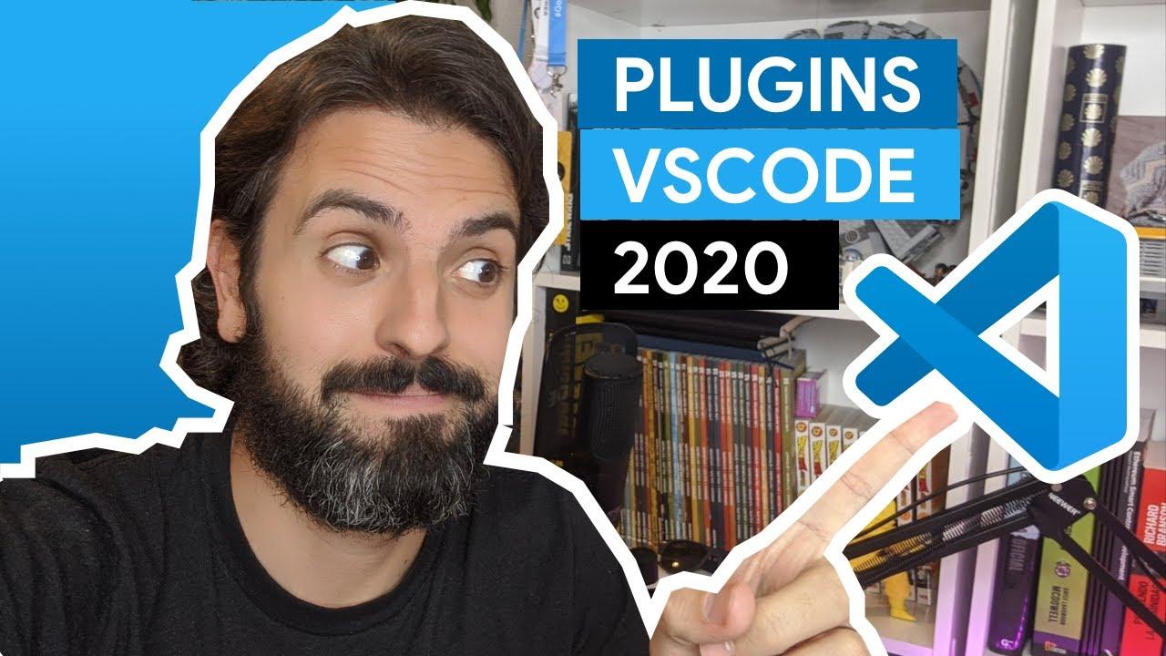 Visual Studio Code: Mejores Extensiones y Plugins Recomendados 2020