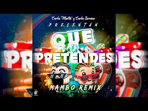 J. Balvin, Bad Bunny - QUE PRETENDES [Mambo Remix] Carlos Serrano & Carlos Martín