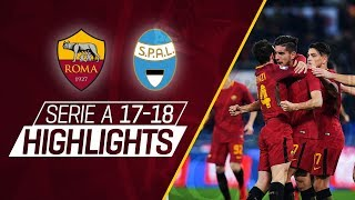 Serie a 2017-18 highlights: roma 3 - 1 spal