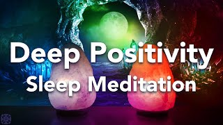 Deep Positivity Guided Sleep Meditation, Before Sleeping Meditation with Affirmations