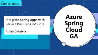 Integrate Spring apps with Service Bus using JMS 2.0: Ashish Chhabria