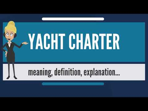 What is YACHT CHARTER? What does YACHT CHARTER mean? YACHT CHARTER meaning & explanation