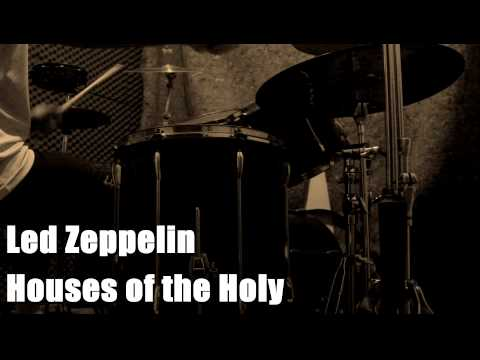 Led Zeppelin – Houses of the Holy on drums