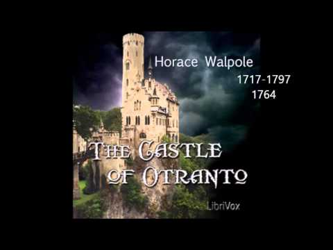 Horace Walpole: The Castle of Otranto 1764