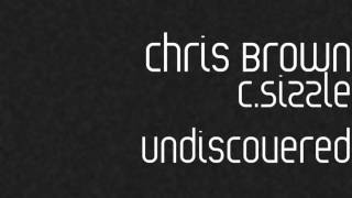3. Chris Brown aka C.Sizzle - Whoo? (Undiscovered)