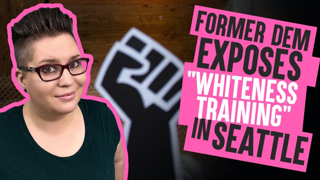 "EXPOSED: The INSANE ""Whiteness Training"" Mandated for White Employees in Seattle"