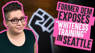 EXPOSED: The INSANE 'whiteness training' mandated for white employees in Seattle