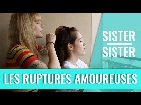 Les ruptures amoureuses (Marion & Lou) - Sister Sister