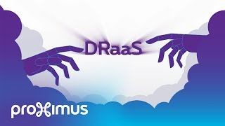 Proximus Disaster Recovery as a Service (DRaaS)