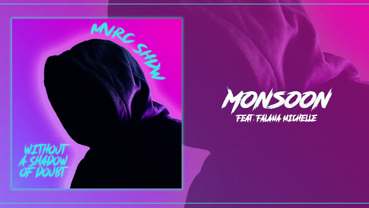 MVRC SHDW – Monsoon feat. Falana Michelle [Official Audio] [Electronic, House Music 2020]