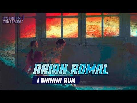 Arian Romal - I Wanna Run