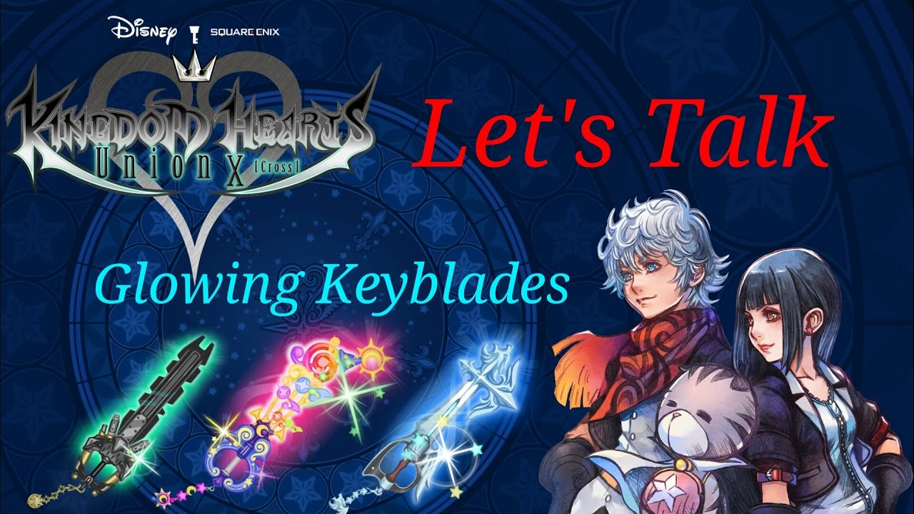 Kh Union X Lets Talk Glowing Keyblades And Why You Want Them