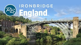 Ironbridge, England: Birthplace of the Industrial Revolution - Rick Steves' Europe Travel Guide