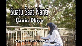 Suatu Saat Nanti - Hanin Dhiya ( Cover ) by Mega Bilqis
