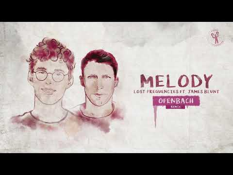 Lost Frequencies Ft. James Blunt - Melody (Ofenbach Remix)