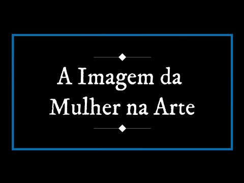a-imagem-da-mulher-na-arte-(curta)