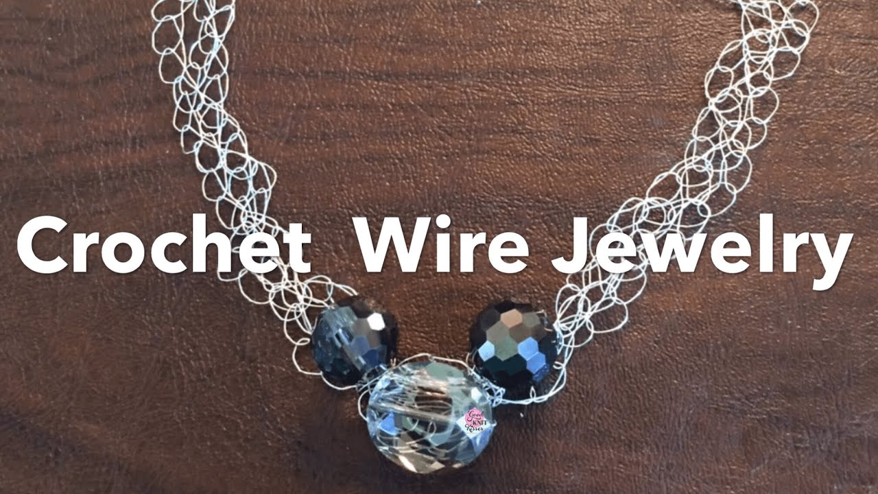 Crochet Wire Jewelry Youtube