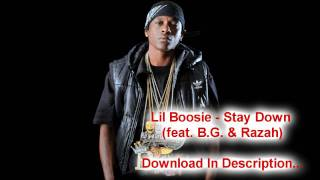 Lil Boosie - Stay Down (feat. B.G. & Razah)