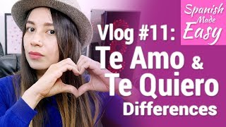 Vlog 11: Te quiero & Te amo Differences [Spanish Lessons]