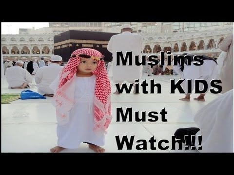 Must watch! For Parents of Muslim kids in ISLAM
